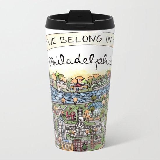 We Belong in Philadelphia! Metal Travel Mug