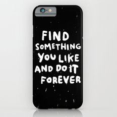 Find Something you like iPhone 6s Slim Case