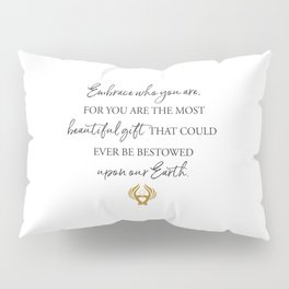 You are the most beautiful gift Pillow Sham