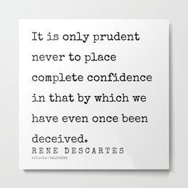 9      | 200307 | Rene Descartes Quotes Metal Print