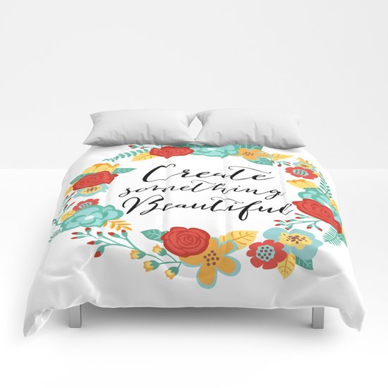Create Something Beautiful Comforters