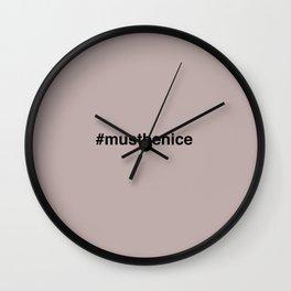 #mustbenice Wall Clock