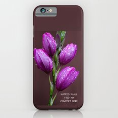 Hatred Shall Find No Comfort Here Slim Case iPhone 6s
