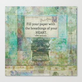 Fill your paper with the breathings of your heart quote Canvas Print