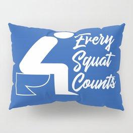Every Squat Counts Pillow Sham