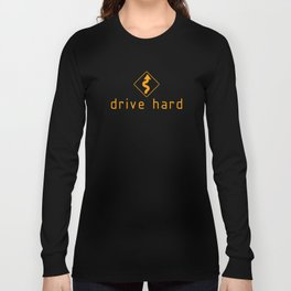 Drive Hard v2 HQvector Long Sleeve T-shirt