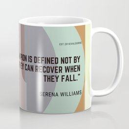 Serena Williams Quote How A Champion Is Defined Coffee Mug