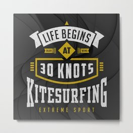 Life Begins at 30 Knots Kitesurfing Extreme Sport Metal Print