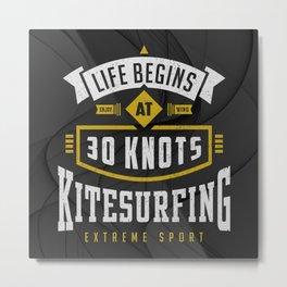 Life Begins at 30 Knots Kitesurfing Extreme Sport Metal Print