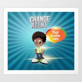 Change Agent Art Print