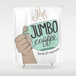 Jumbo Coffee Morning Shower Curtain