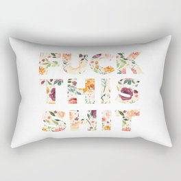 Flowery Language: Fuck This Shit Rectangular Pillow