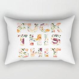 Flowery Language: Fuck This Shit Rectangular Pillow