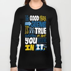 The Good Thing About Science Long Sleeve T-shirt