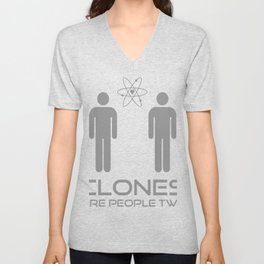 Clones Are People Too Unisex V-Neck