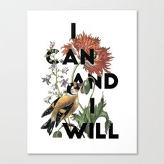 I Can And I Will Canvas Print