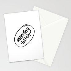 morning bitch Stationery Cards