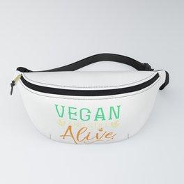 Veganism Plant Based Healthy Vegetarian Life Vegan And Still Alive Fanny Pack