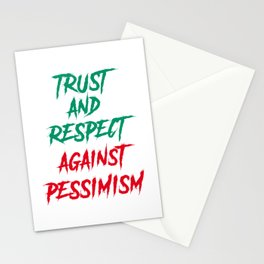 Trast and respect against pessimism Stationery Cards