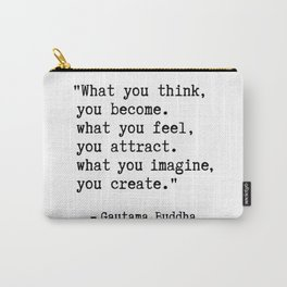 Buddha quote - What you think, you become. Carry-All Pouch