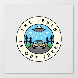 The truth is out there. Canvas Print