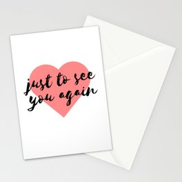 Just To See You Again (3) Stationery Cards