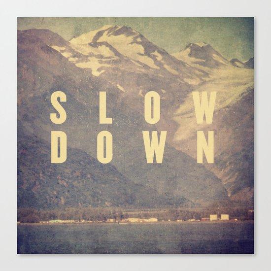 Slow Down Canvas Print