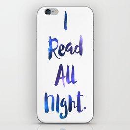 I Read All Night!  iPhone Skin