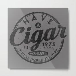 Have A Cigar Metal Print