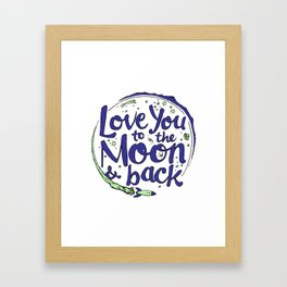Love You to the Moon & Back...Blueberry Mint Framed Art Print