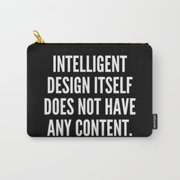 Intelligent design itself does not have any content Carry-All Pouch