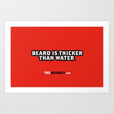 BEARD IS THICKER THAN WATER. Art Print