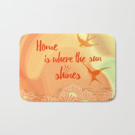 Home Is Where The Sun Shines Typography Design Bath Mat