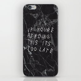 If You're Reading This It's Too Late Black Marble iPhone Skin
