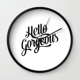 Hello Gorgeous Calligraphy Wall Clock