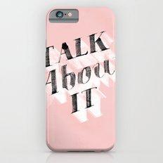 Talk about it Slim Case iPhone 6s