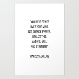 Stoic Philosophy Quote - you have power over your mind Art Print