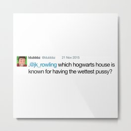 Idubbbz - which hogwarts house is known for having the wettest pussy? shirt Metal Print