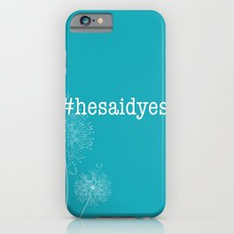 #hesaidyes iPhone Case