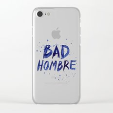 Bad Hombre Watercolor Art Clear iPhone Case