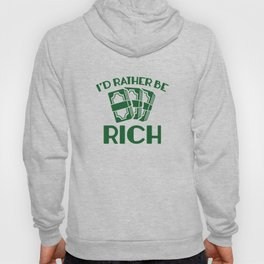I'd Rather Be Rich Hoody