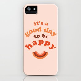 It is a good day to be HAPPY (with rainbow) iPhone Case