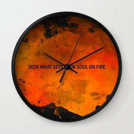 Seek What Sets Your Soul on Fire Wall Clock
