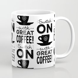 Switch On With Great Coffee! Coffee Mug