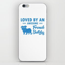 Loved By An Awesome French Bulldog wb iPhone Skin