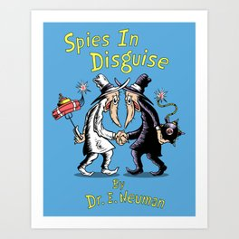 Spies In Disguise Art Print