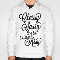 sassy Hoodies featuring Classy Sassy by CreativeAngel