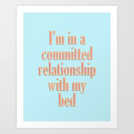 Funny relationship quote Art Print