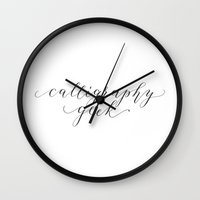 calligraphy Wall Clocks featuring Calligraphy Geek by The Postman's Knock