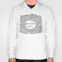 lol Hoodies featuring Because cats by Kitten Rain
